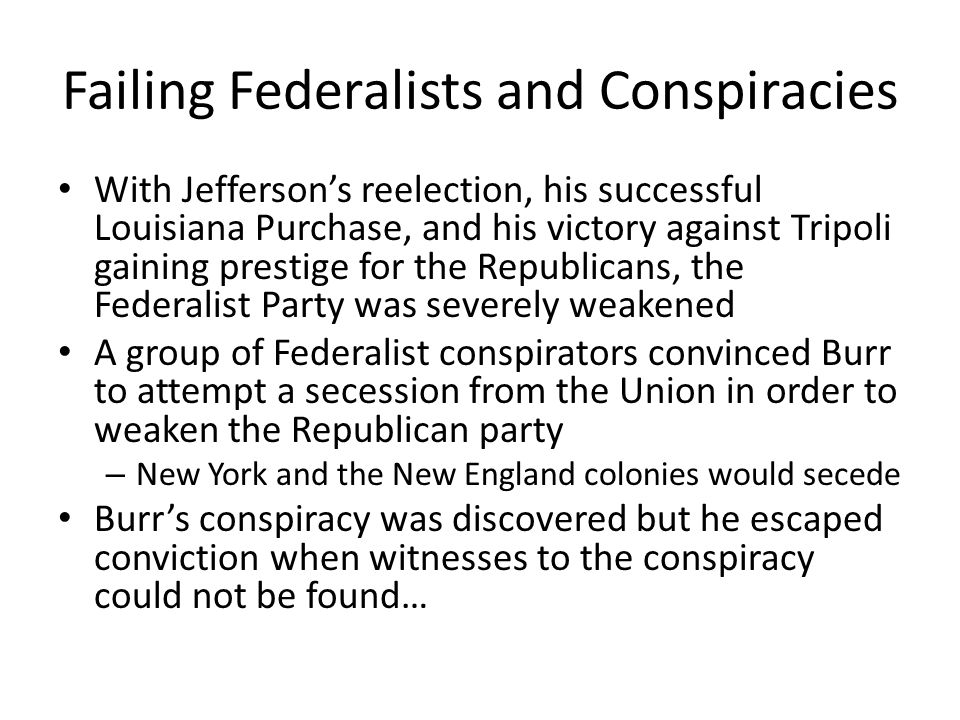 Failing Federalists and Conspiracies