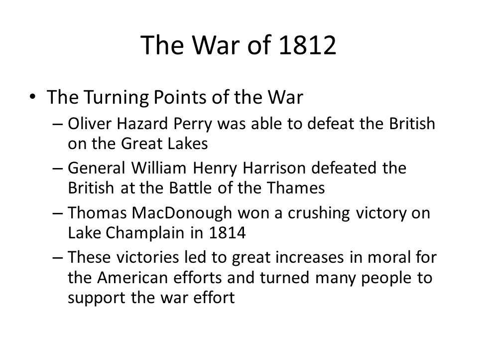 The War of 1812 The Turning Points of the War