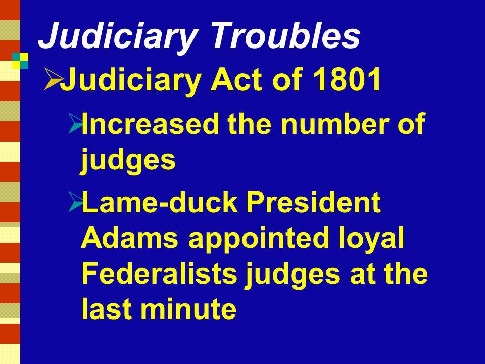 Judiciary Troubles Judiciary Act of 1801