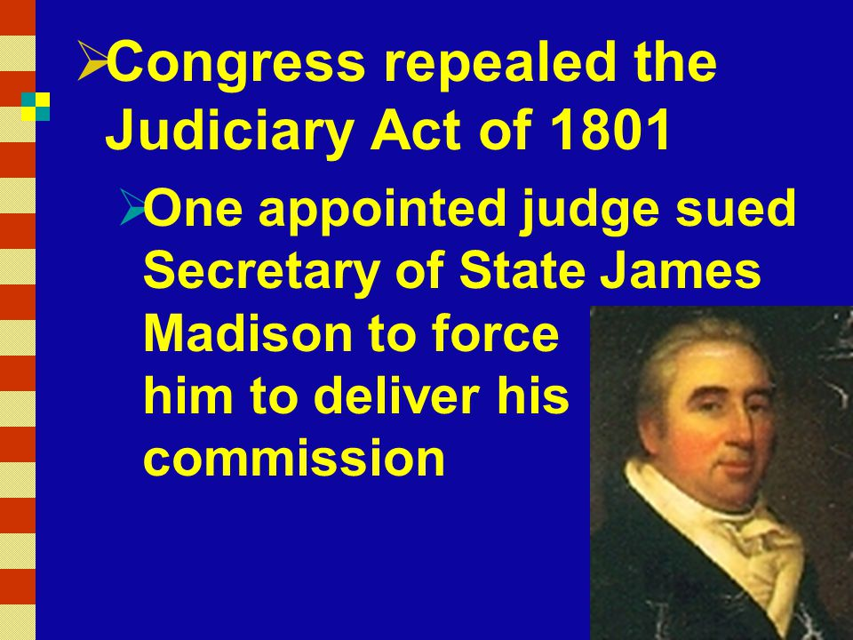 Congress repealed the Judiciary Act of 1801