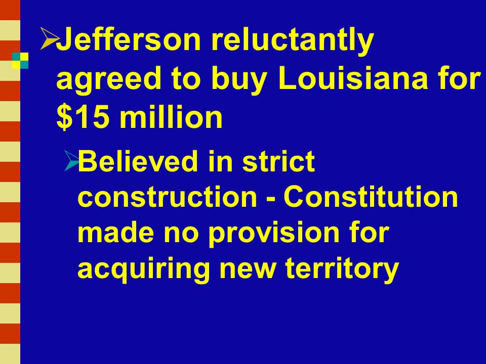Jefferson reluctantly agreed to buy Louisiana for $15 million