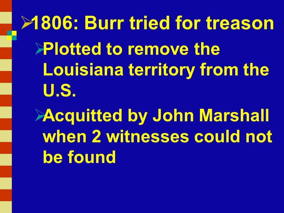 1806: Burr tried for treason