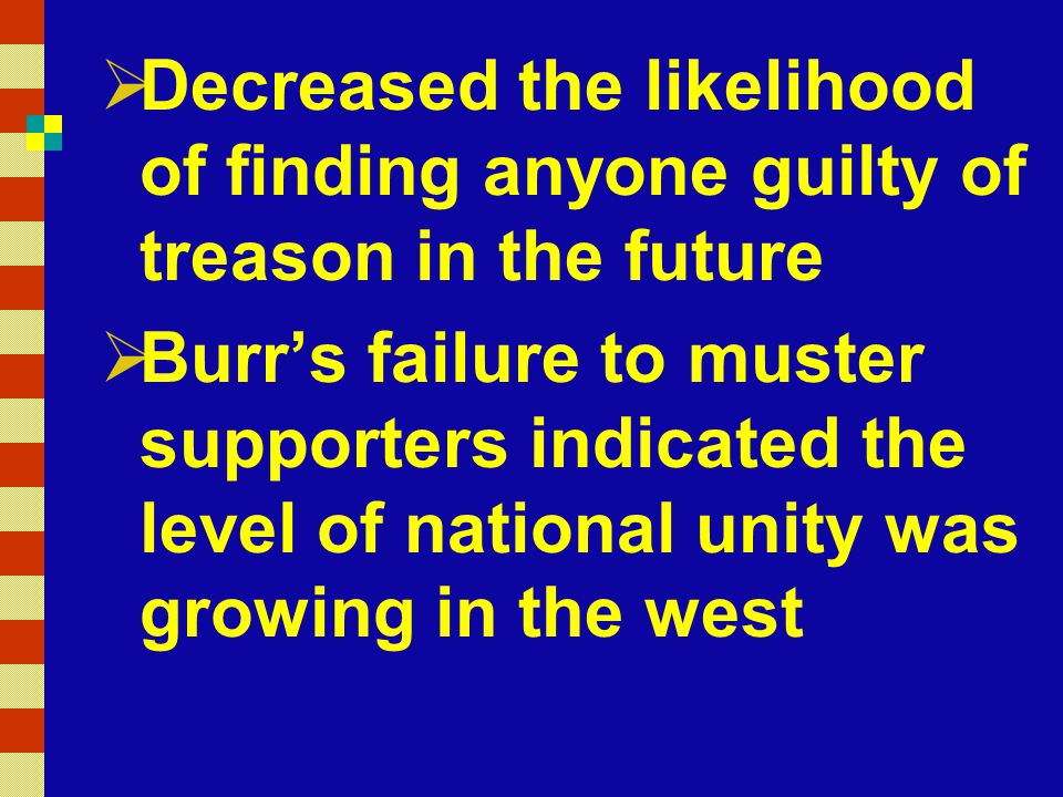 Decreased the likelihood of finding anyone guilty of treason in the future