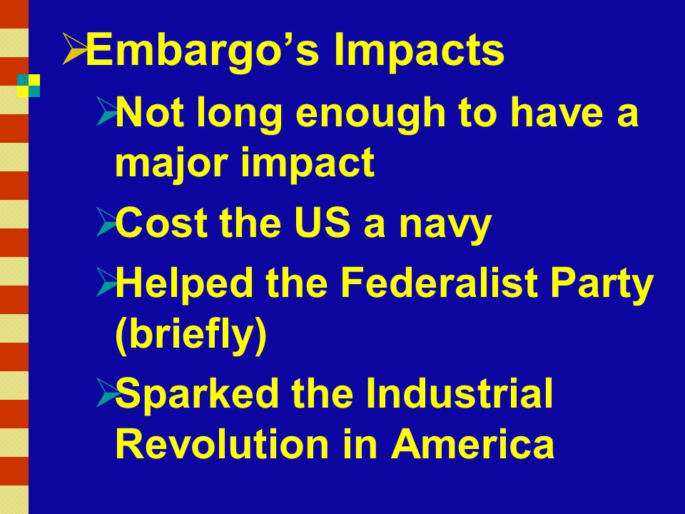 Embargo's Impacts Not long enough to have a major impact
