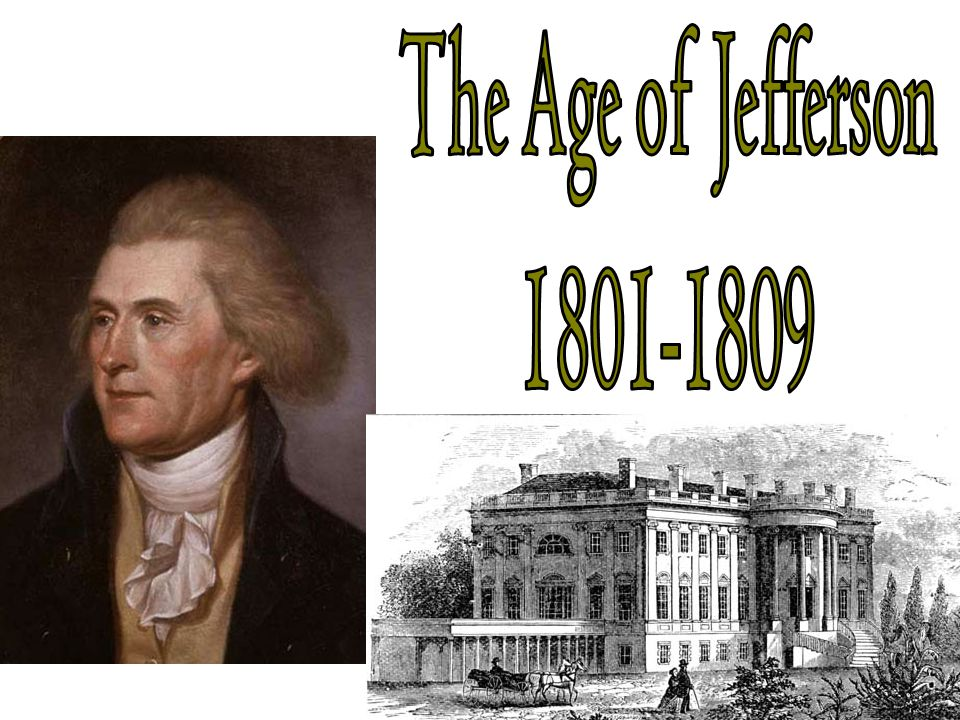 The Age of Jefferson 1801-1809