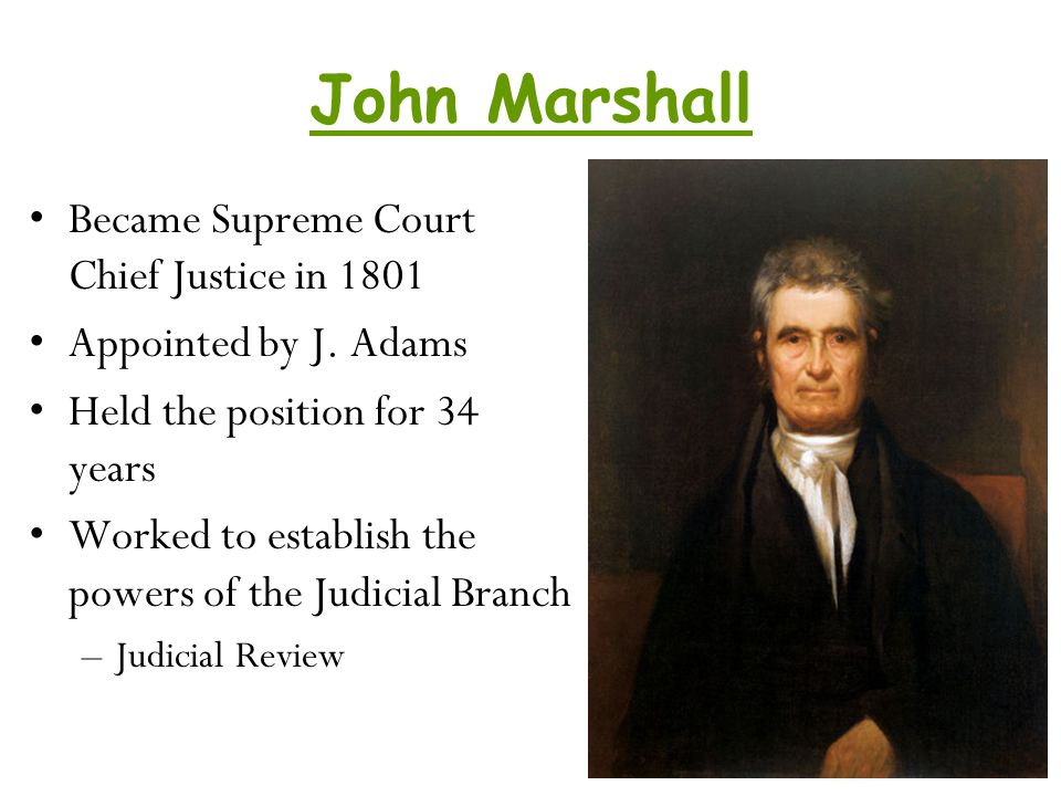 John Marshall Became Supreme Court Chief Justice in 1801