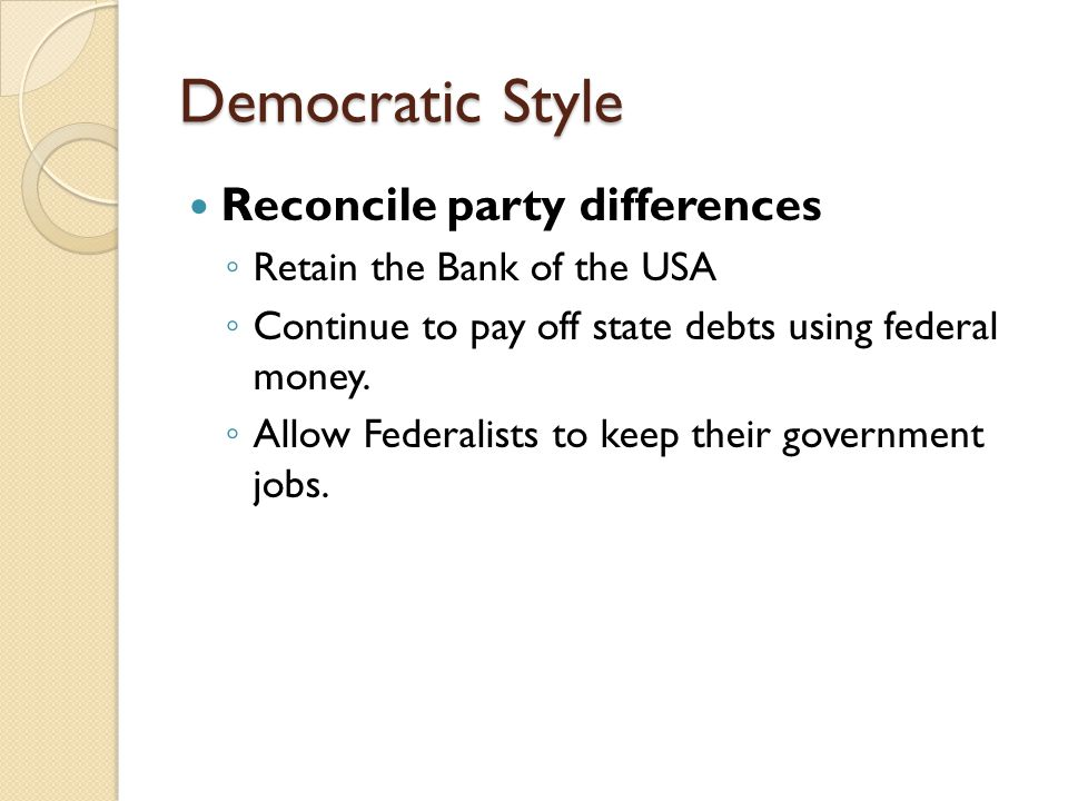 Democratic Style Reconcile party differences