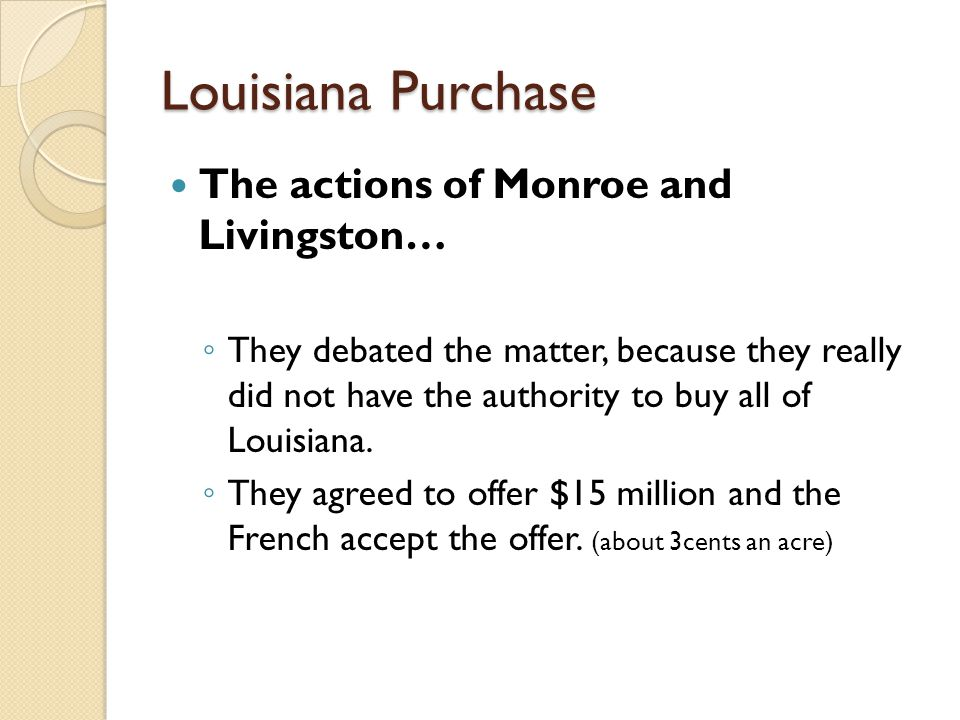 Louisiana Purchase The actions of Monroe and Livingston…