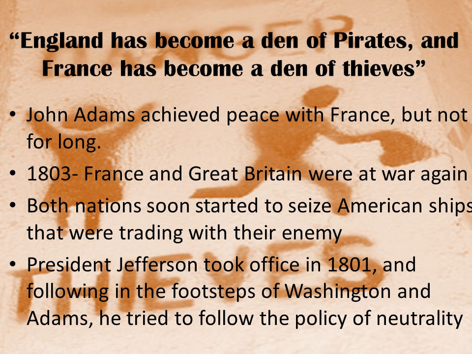 England has become a den of Pirates, and France has become a den of thieves