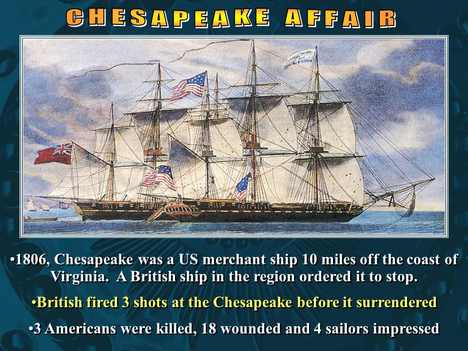 British fired 3 shots at the Chesapeake before it surrendered