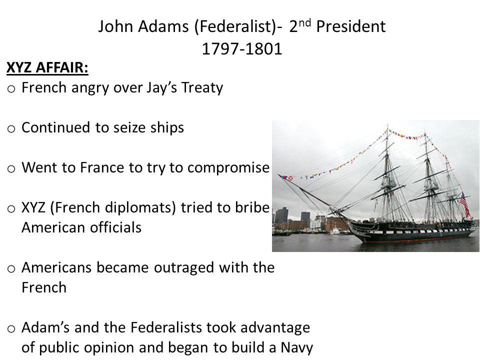 John Adams (Federalist)- 2nd President