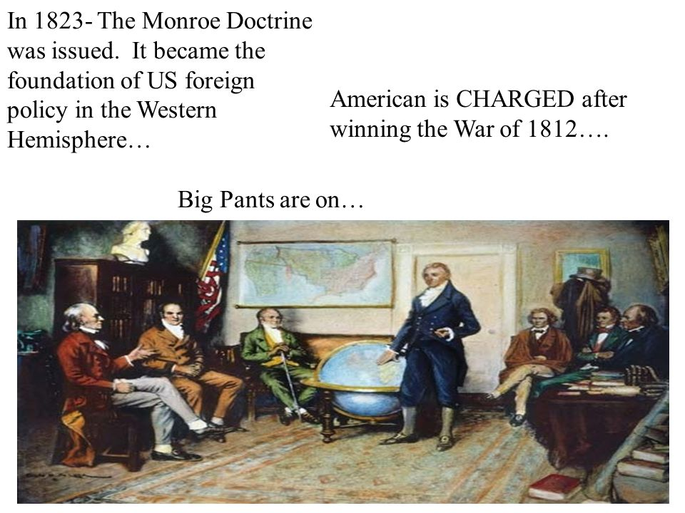 In 1823- The Monroe Doctrine was issued