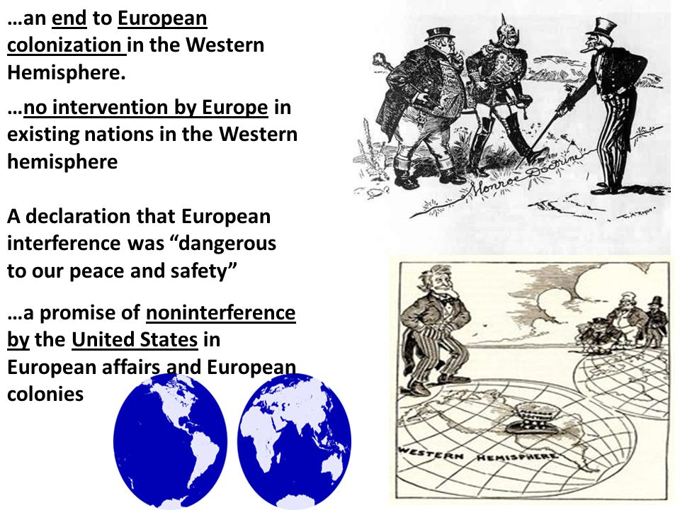 …an end to European colonization in the Western Hemisphere.