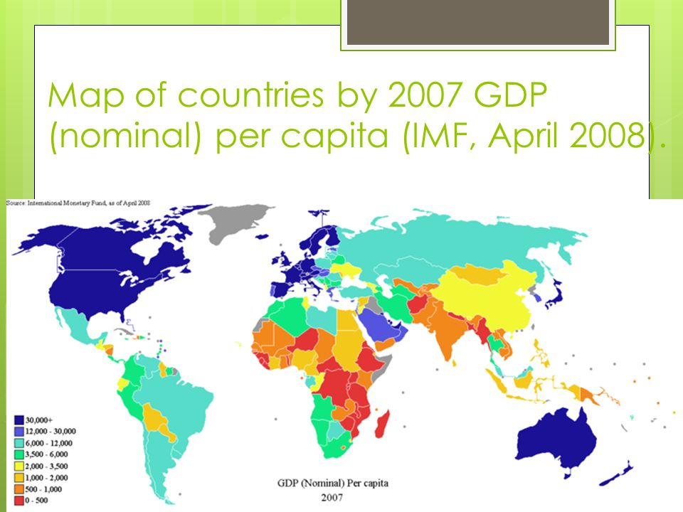 Map of countries by 2007 GDP (nominal) per capita (IMF, April 2008).