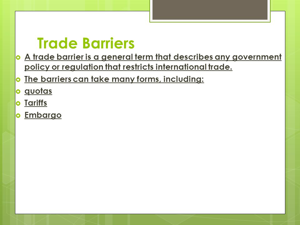 policy and natural barriers to trade Start studying natural and political trade barriers learn vocabulary, terms, and more with flashcards, games, and other study tools.