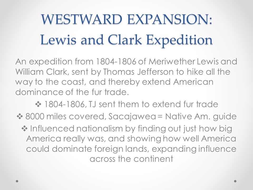 WESTWARD EXPANSION: Lewis and Clark Expedition