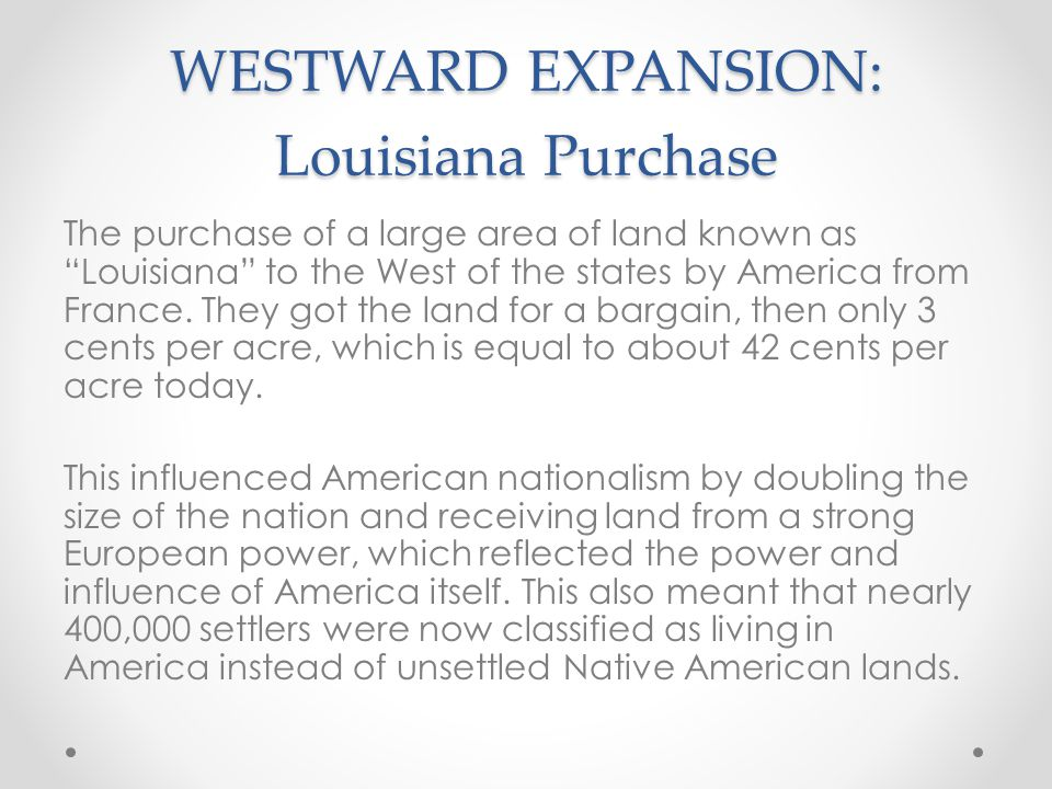 WESTWARD EXPANSION: Louisiana Purchase
