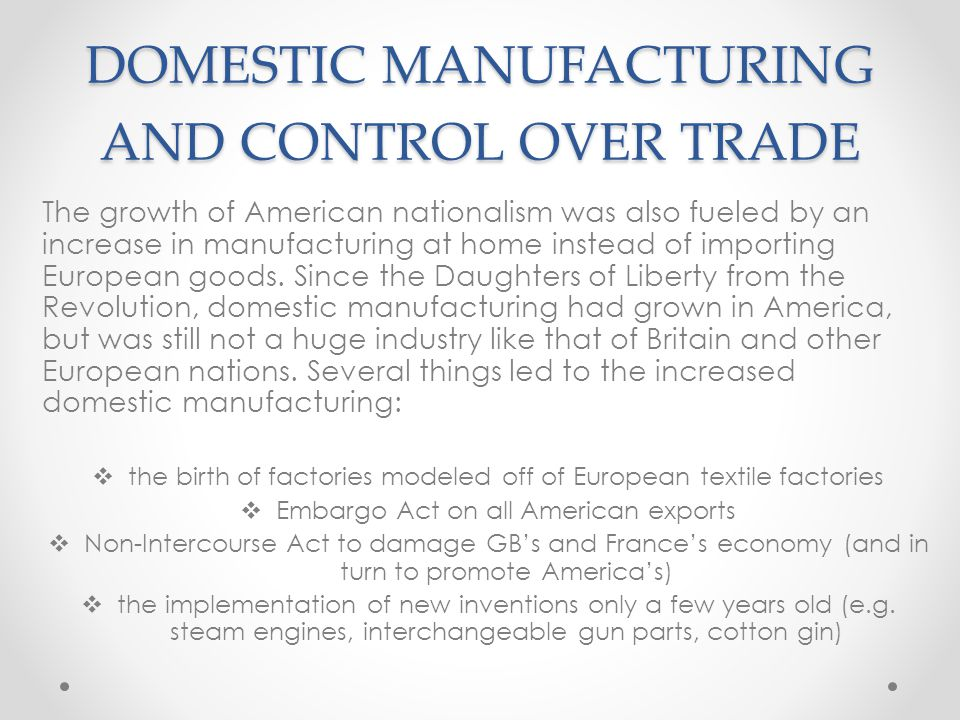 DOMESTIC MANUFACTURING AND CONTROL OVER TRADE