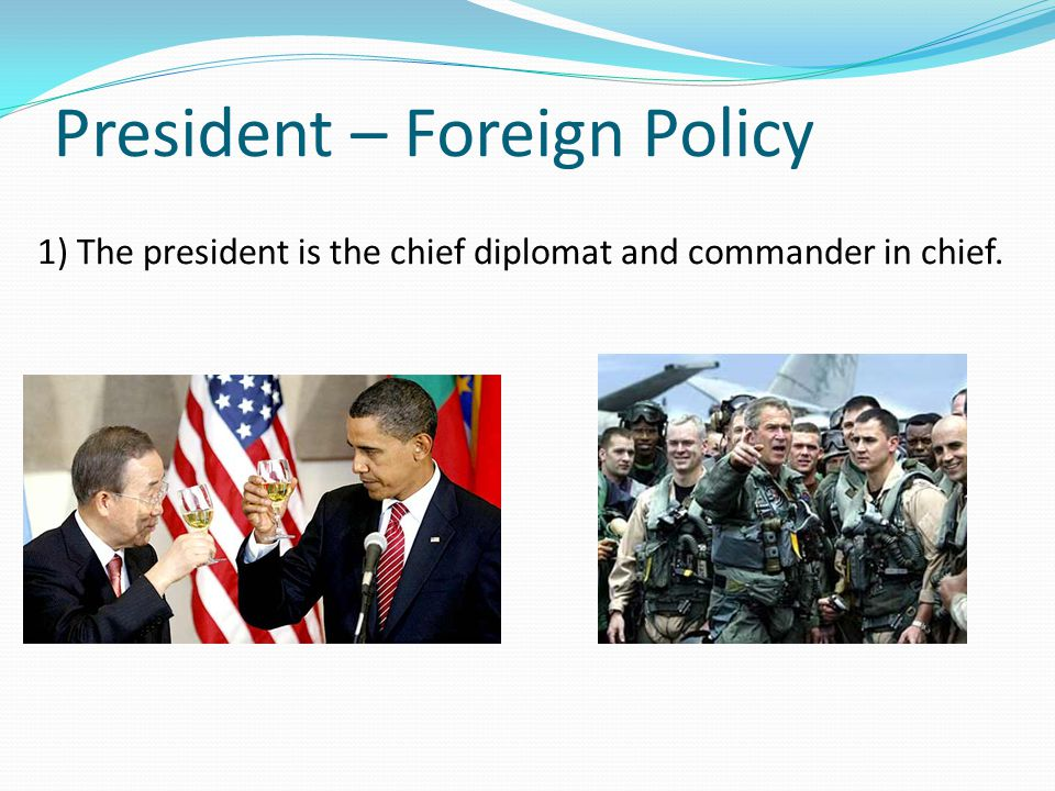 President – Foreign Policy
