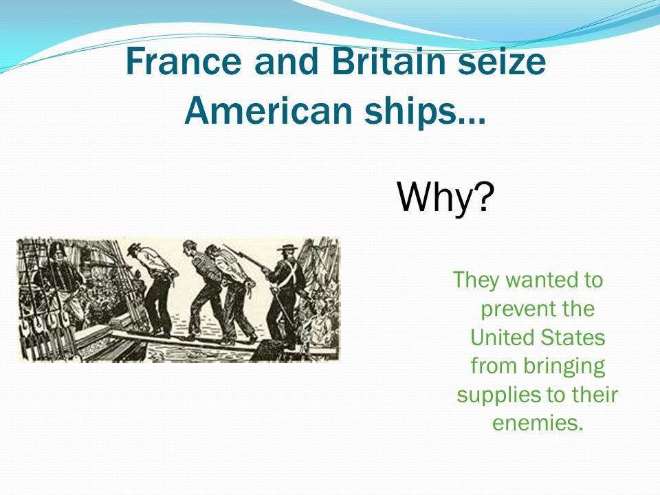 France and Britain seize American ships…
