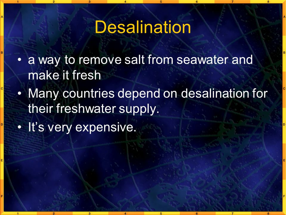 Desalination a way to remove salt from seawater and make it fresh