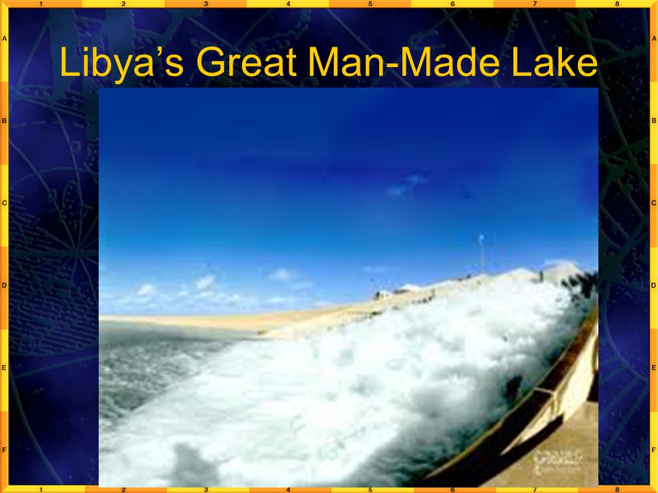Libya's Great Man-Made Lake