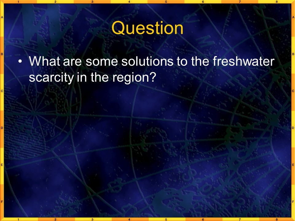 Question What are some solutions to the freshwater scarcity in the region