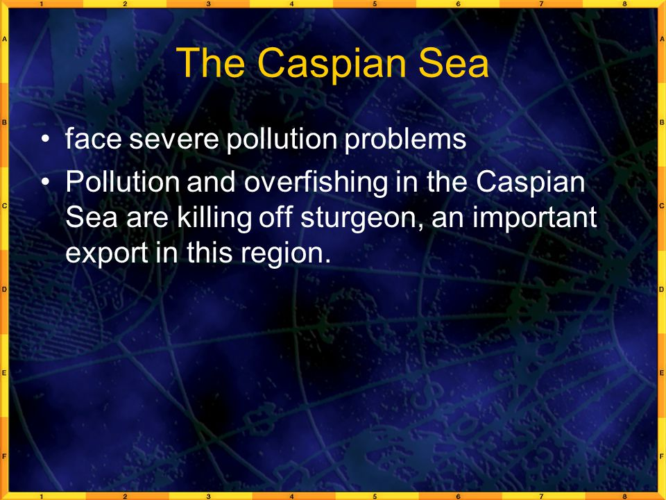 The Caspian Sea face severe pollution problems