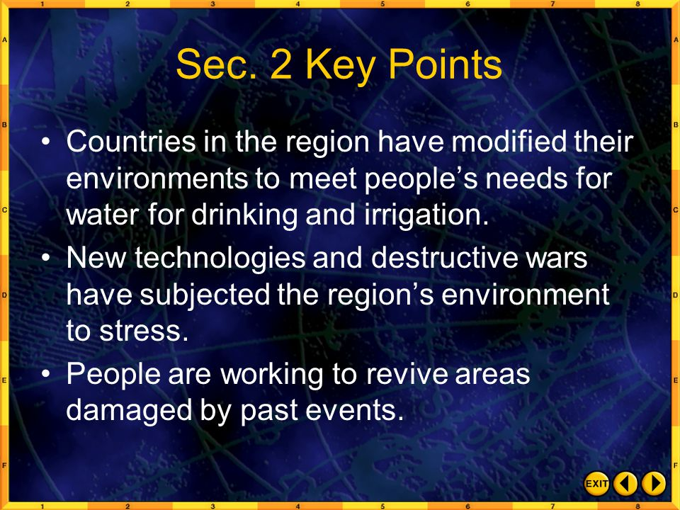 Sec. 2 Key Points Countries in the region have modified their environments to meet people's needs for water for drinking and irrigation.