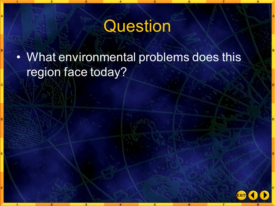 Question What environmental problems does this region face today