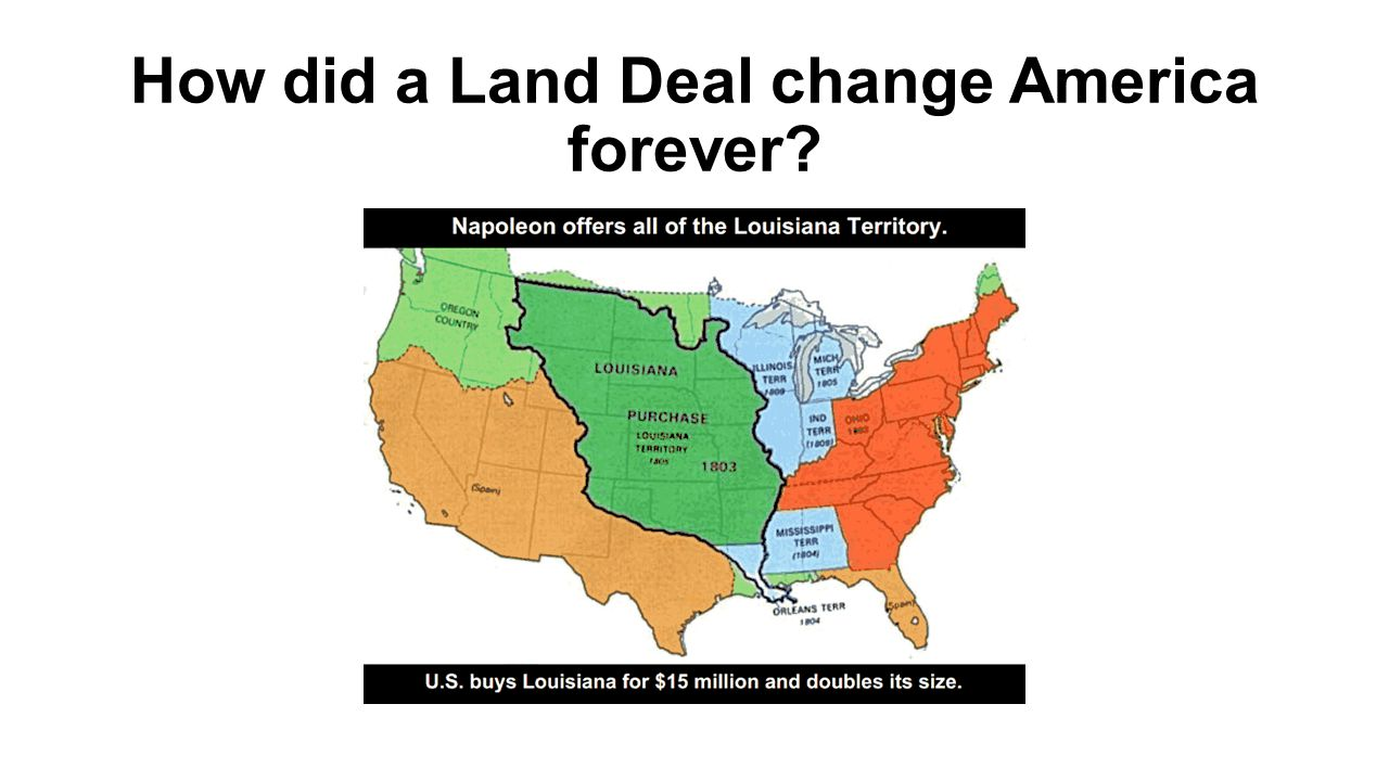 How did a Land Deal change America forever