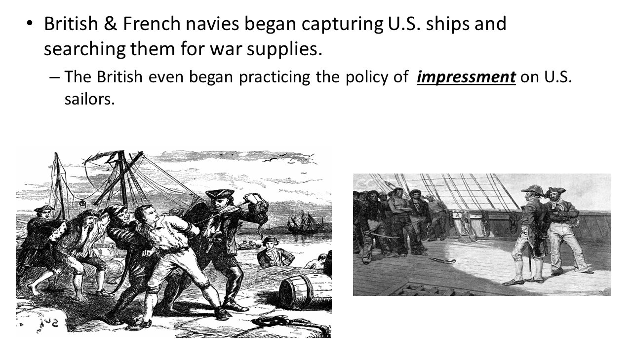 British & French navies began capturing U. S