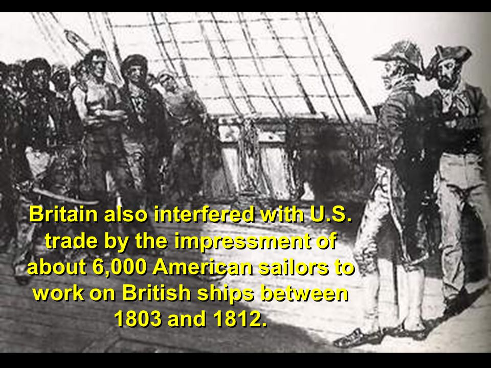 Britain also interfered with U. S