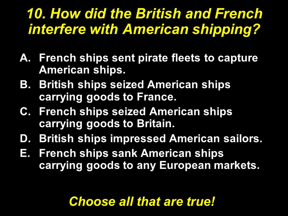 10. How did the British and French interfere with American shipping