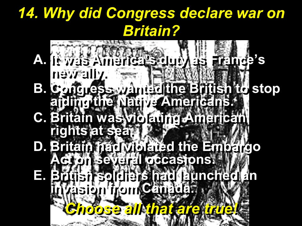 14. Why did Congress declare war on Britain