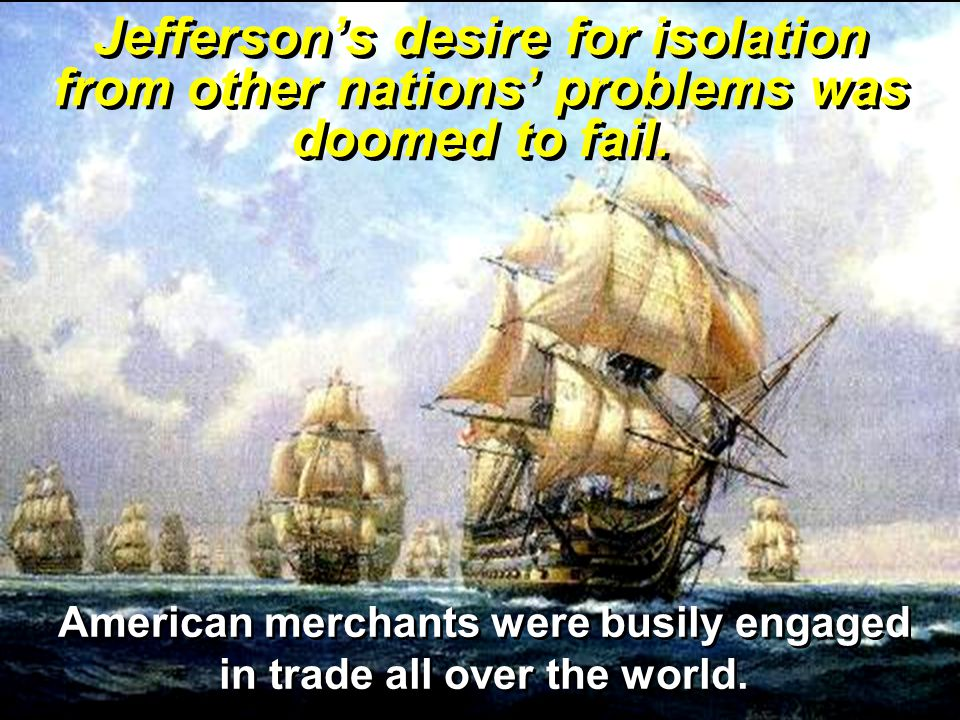 American merchants were busily engaged in trade all over the world.