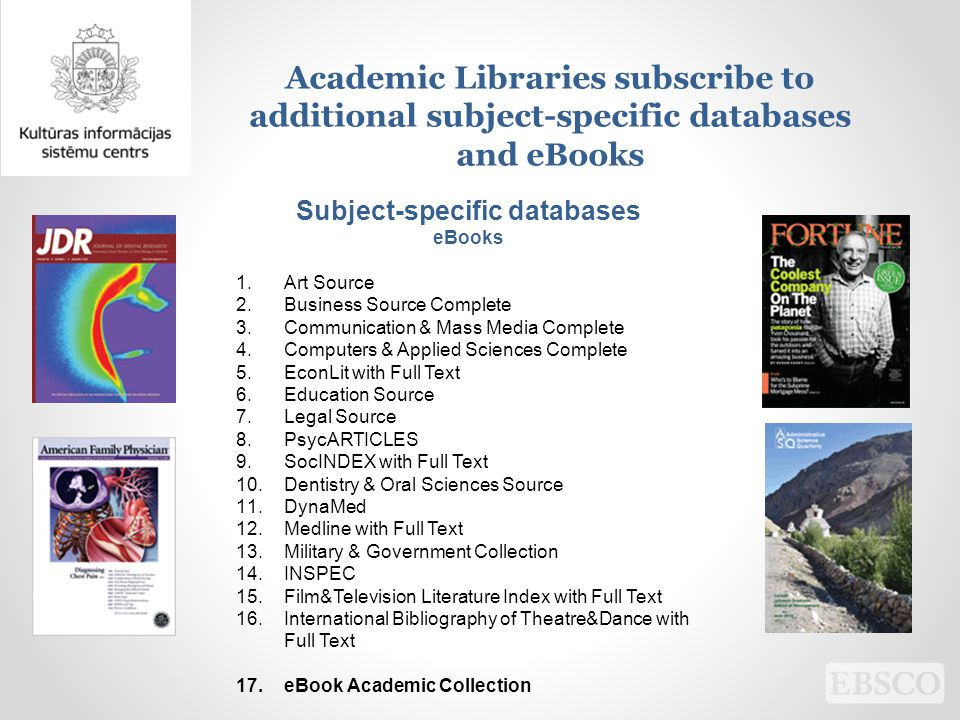 Academic Libraries subscribe to additional subject-specific databases