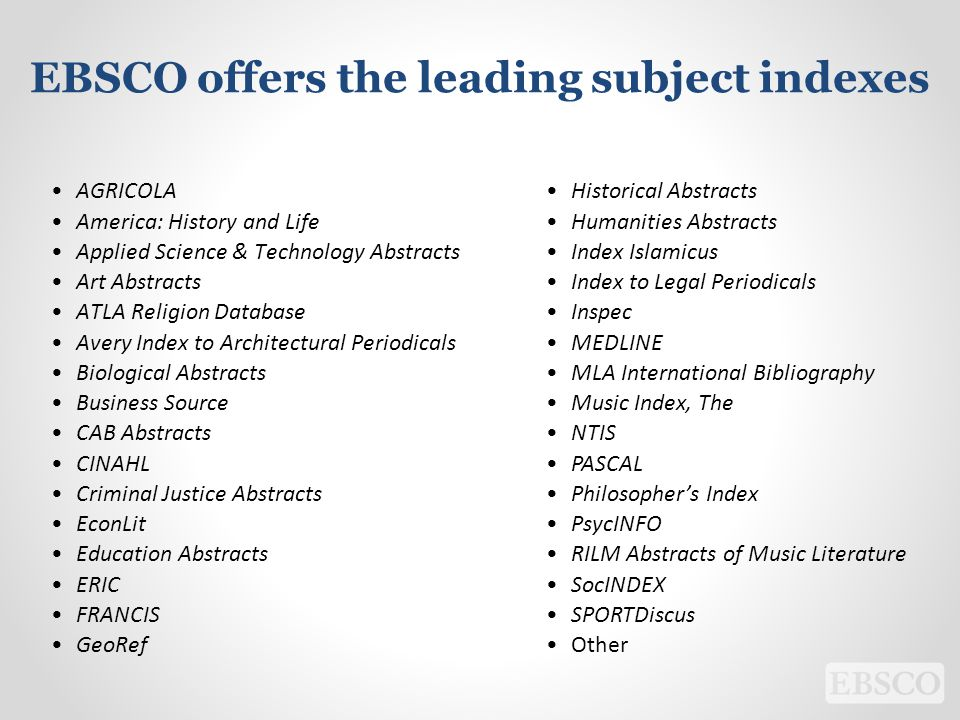 EBSCO offers the leading subject indexes