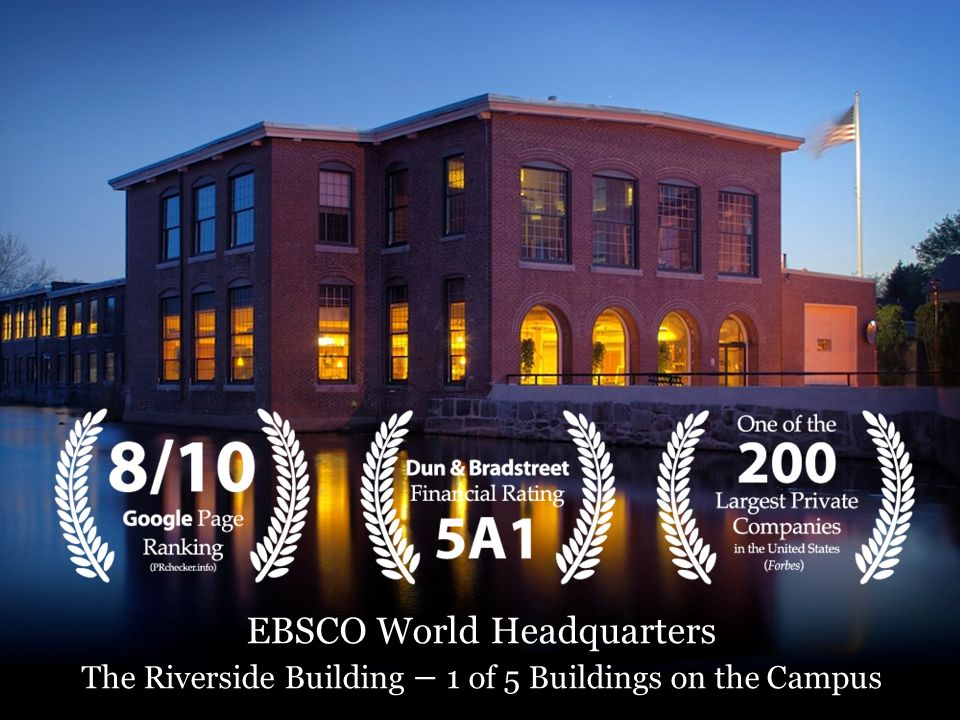 EBSCO World Headquarters The Riverside Building – 1 of 5 Buildings on the Campus