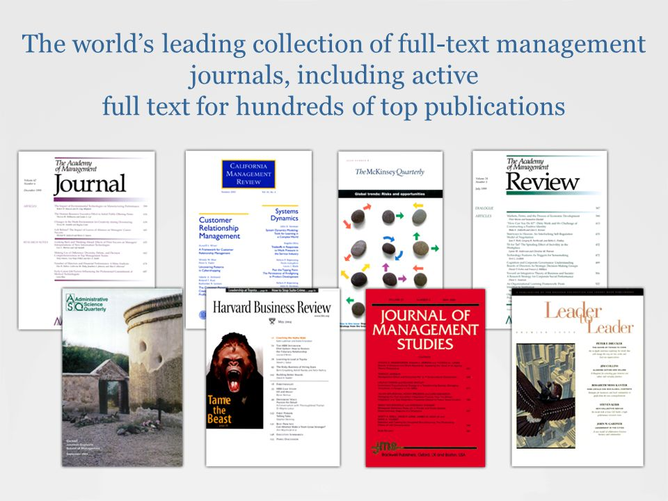 The world's leading collection of full-text management journals, including active full text for hundreds of top publications