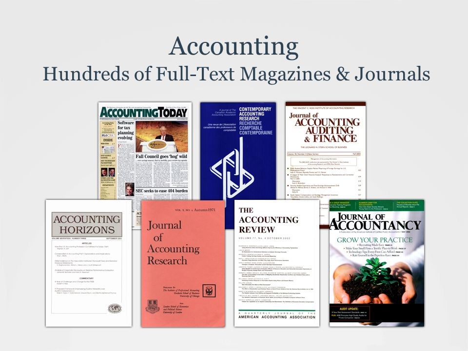 Accounting Hundreds of Full-Text Magazines & Journals
