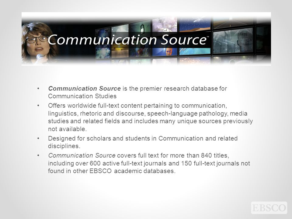 Communication Source is the premier research database for Communication Studies
