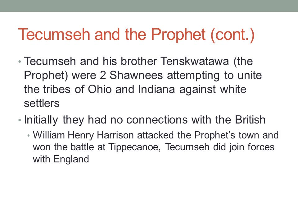 Tecumseh and the Prophet (cont.)