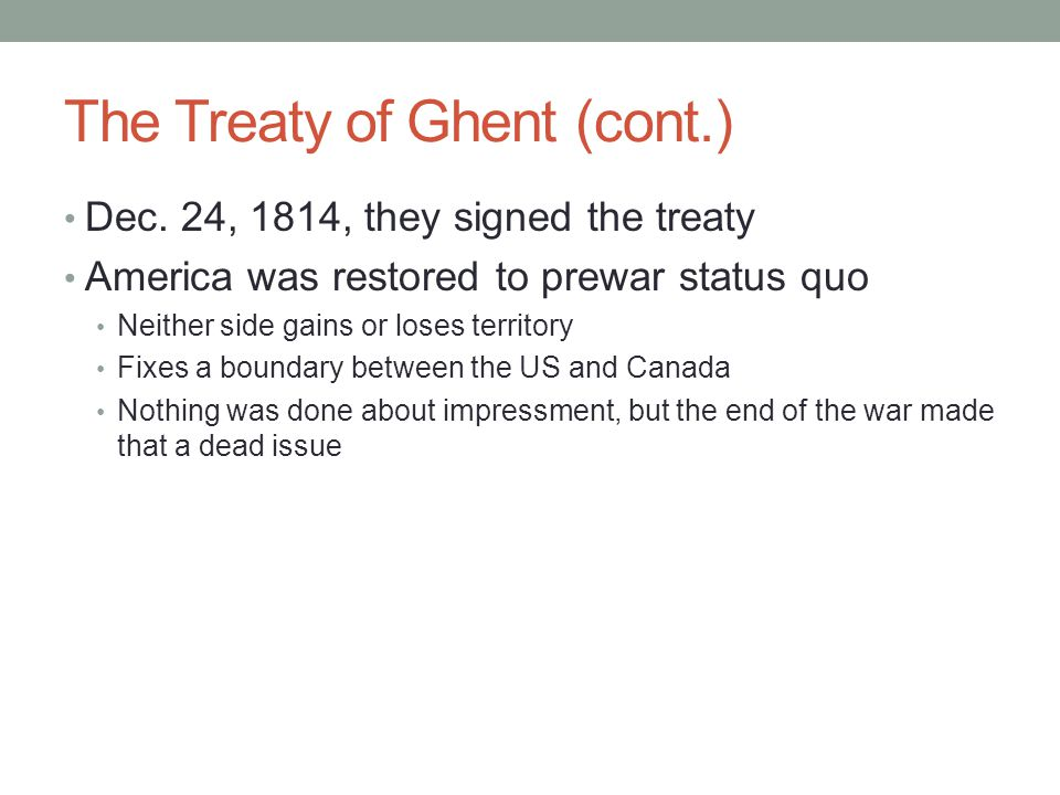 The Treaty of Ghent (cont.)