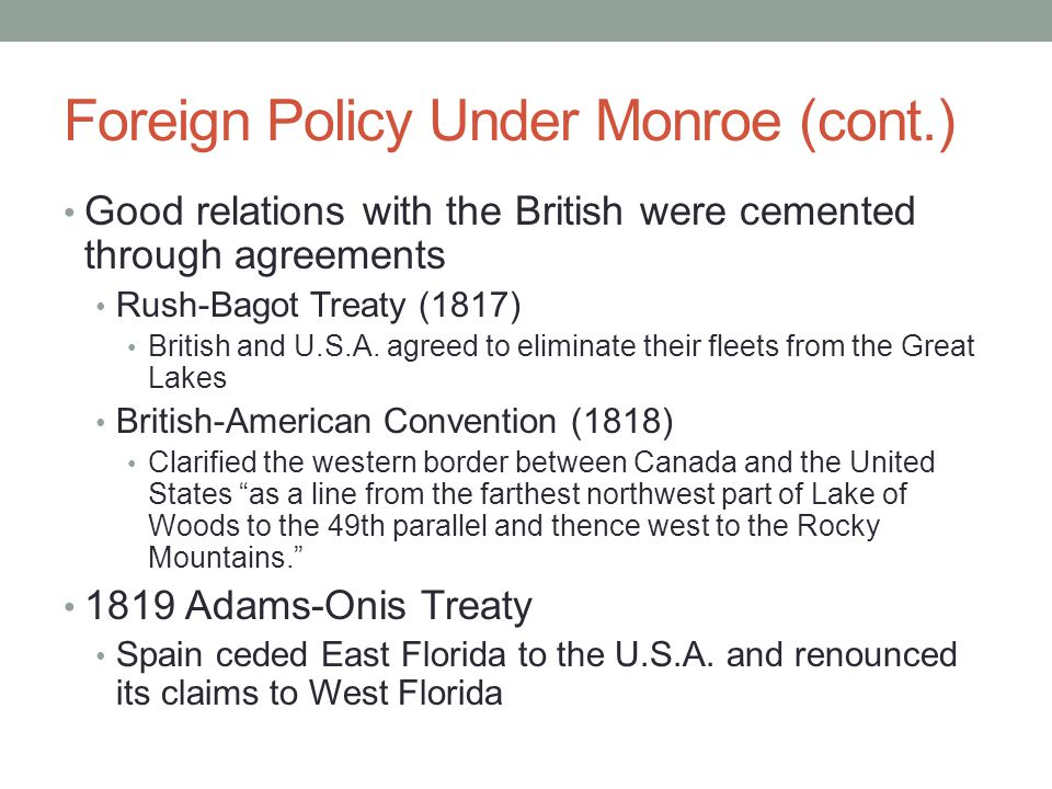 Foreign Policy Under Monroe (cont.)