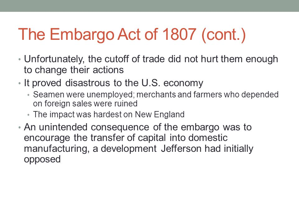 The Embargo Act of 1807 (cont.)