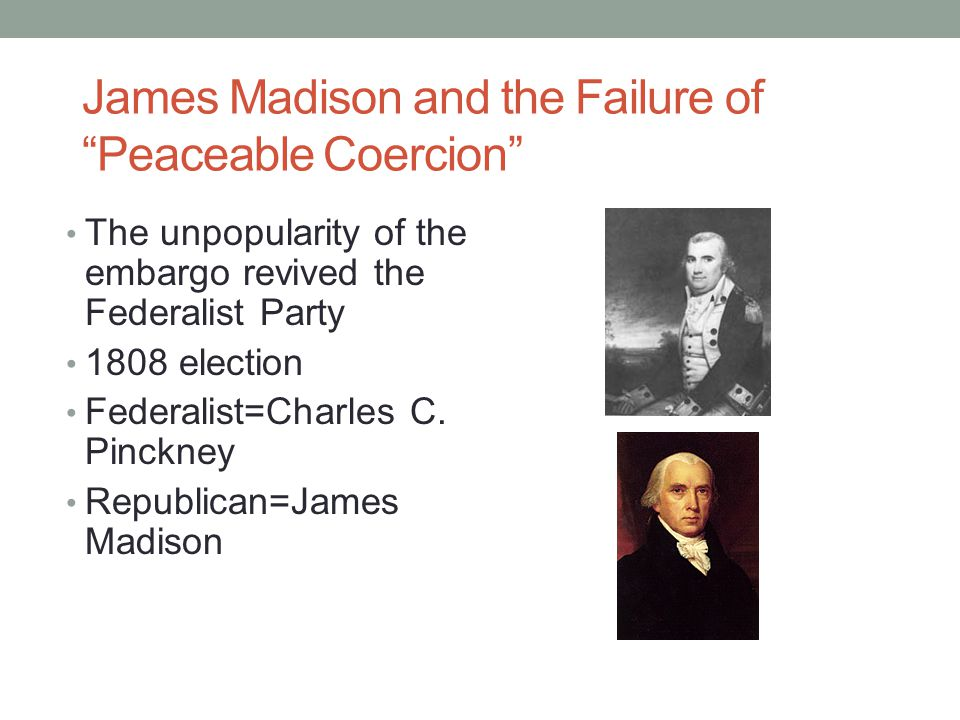 James Madison and the Failure of Peaceable Coercion