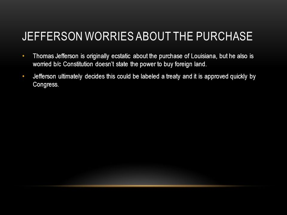Jefferson worries about the Purchase