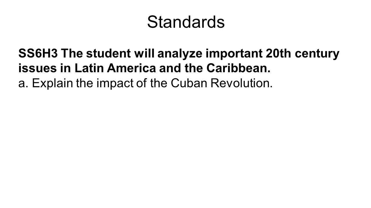 Standards SS6H3 The student will analyze important 20th century issues in Latin America and the Caribbean.