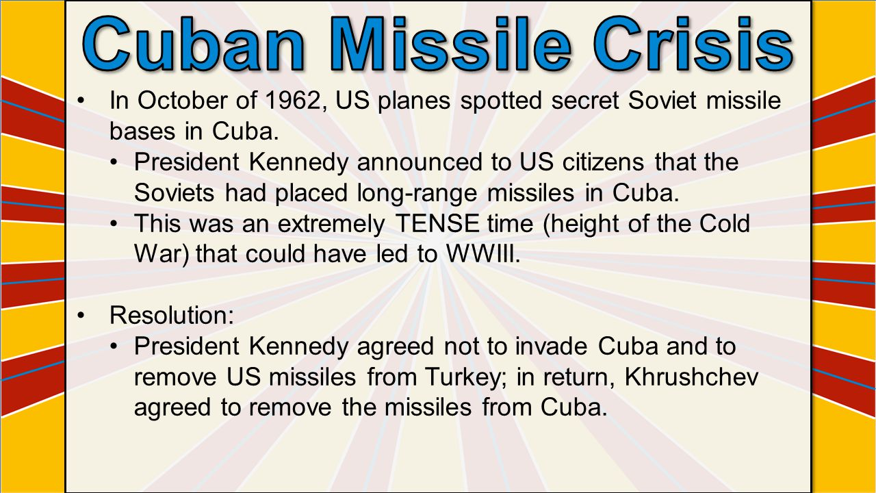 Cuban Missile Crisis In October of 1962, US planes spotted secret Soviet missile bases in Cuba.